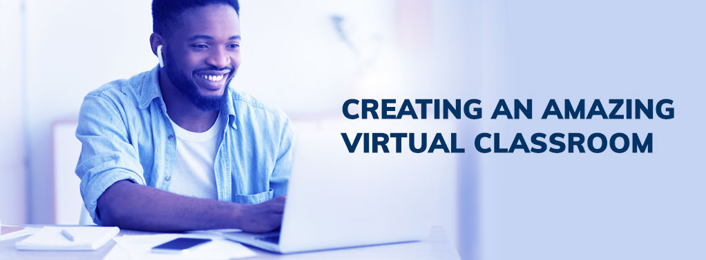 Create an amazing virtual classroom